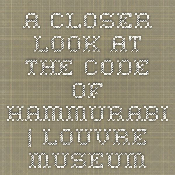 a look at the code of hammurabi The code of hammurabi, king of babylon (1904)  look with longing upon another woman and say to his father-in-law, i will not take thy daughter the .