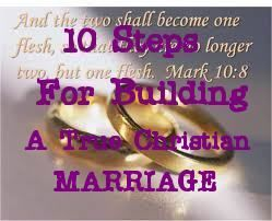 10 Steps for Building a True Christian MARRIAGE