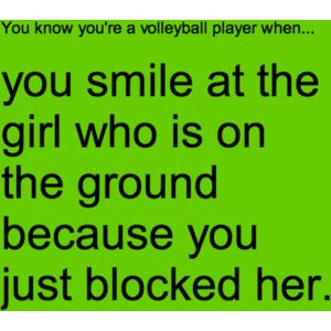 You know you re a volleyball player when   You Know Youre A Volleyball Player When Tumblr