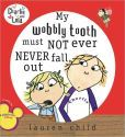 My wobbly tooth must not ever never fall out charlie and lola series