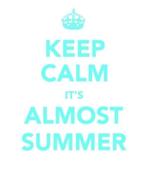 it's almost summer!