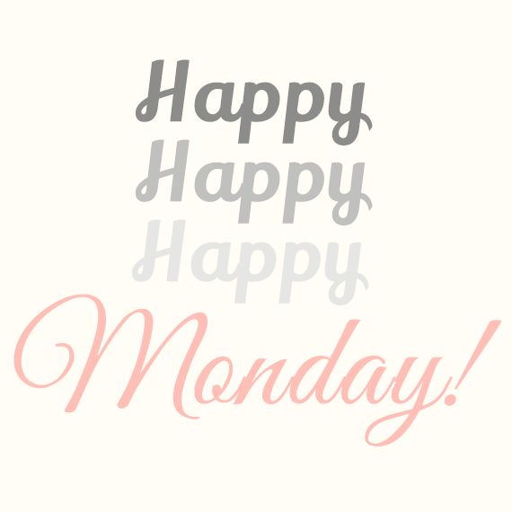 Happy Monday, wonderful followers! Have a great week. :)