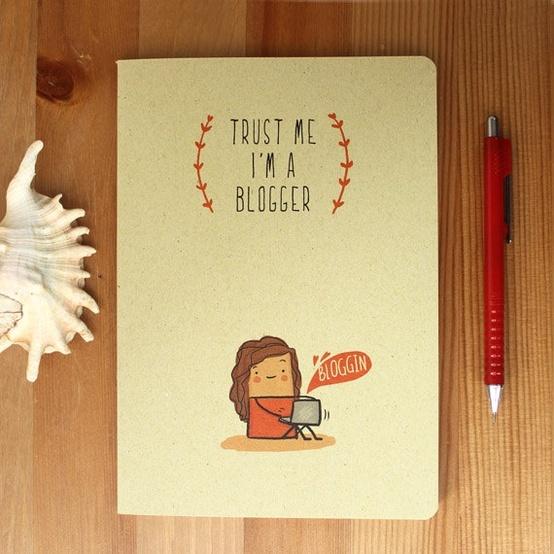Trust me, I am a blogger! :D
