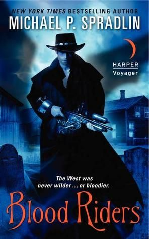 Cover Reveal: Blood Riders  by Michael P. Spradlin. Coming 9/25/12