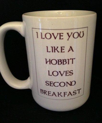 I LOVE You HOBBIT Mug  Like a Hobbit Loves by TheMugglyDuckling, $12.95