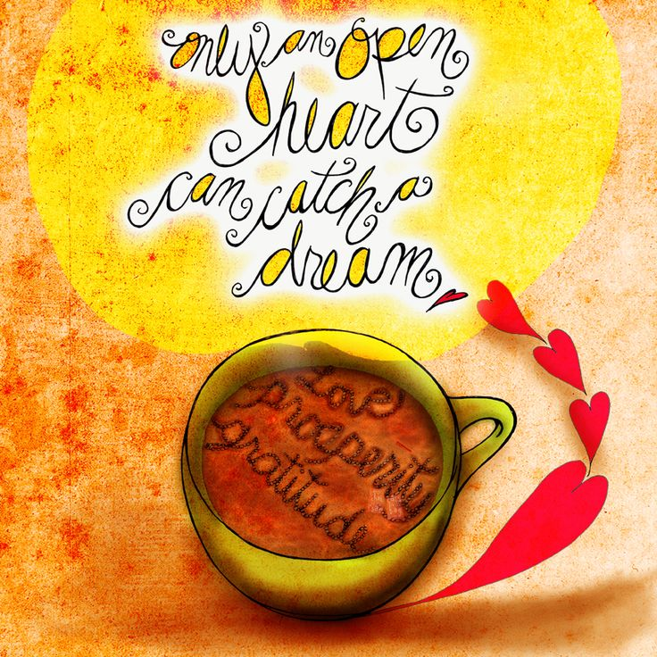 Only an open heart - What my coffee says to me