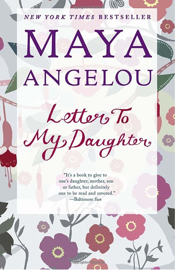Letter to My Daughter - Maya Angelou | reading and watching | Pintere ...