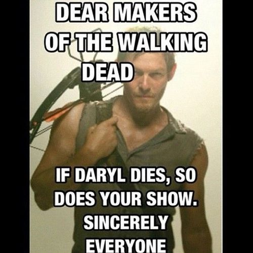 Daryl Dixon. The Walking Dead. I dont think they will kill him, I think he was caught on purpose to get to his brother. But still. DONT KILL HIM. lol