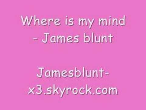 where is my mind lyrics james blunt: