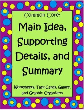 Main Idea, Supporting Details and Summary: 4th and 5th Grade Common C ...