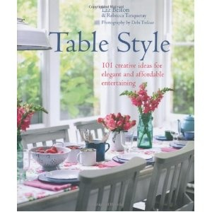 Super pretty book with ideas and tips for fun and beautiful table tops!