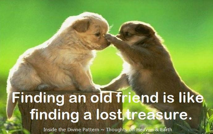 Good Quotes On Old Friends : Old friend a little piece of heaven