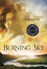 Burning Sky by Lori Benton- 9 out of 10 stars