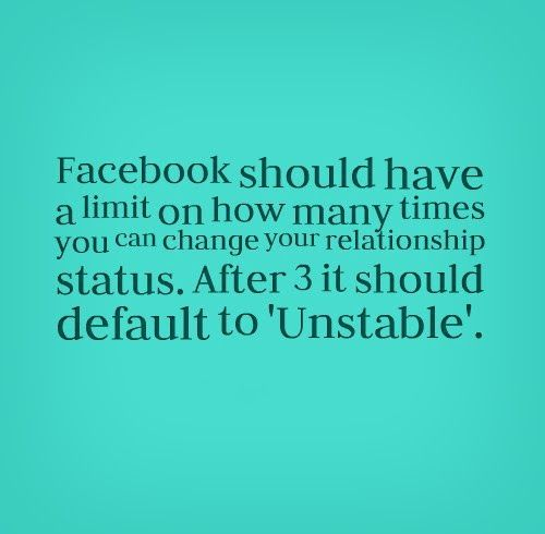 have a limit on how many times you can change your relationship status ...