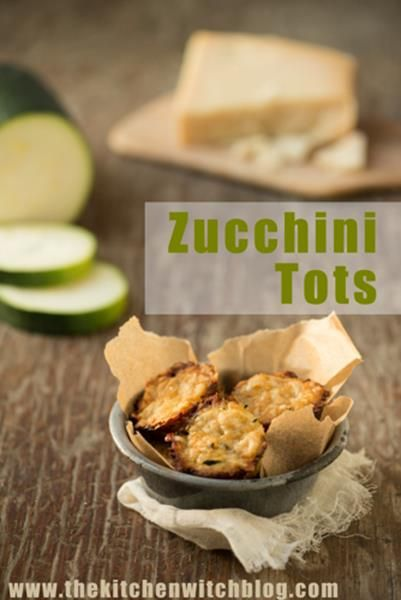 Roasted Garlic Zucchini Tots - please please please let my zucchini ...