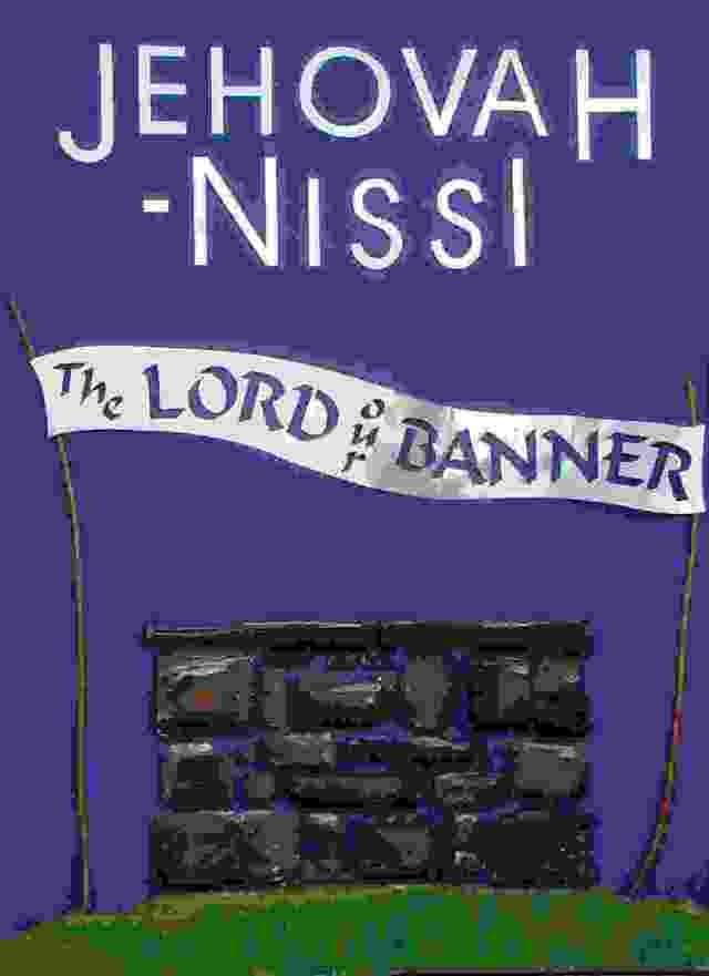 Jehovah nissi the lord our banner my lord pinterest for Jehovah nissi