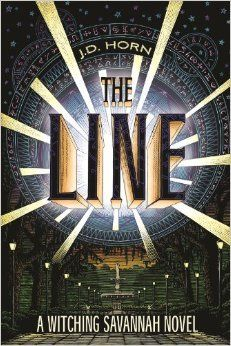 (New/Final Cover) The Line by J.D. Horn | Witching Savannah, BK#1 | Publisher: 47North | Publication Date: February 1, 2014 | #Paranormal #Horror #witches #demons