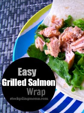 Easy Grilled Salmon Wrap | Recipe