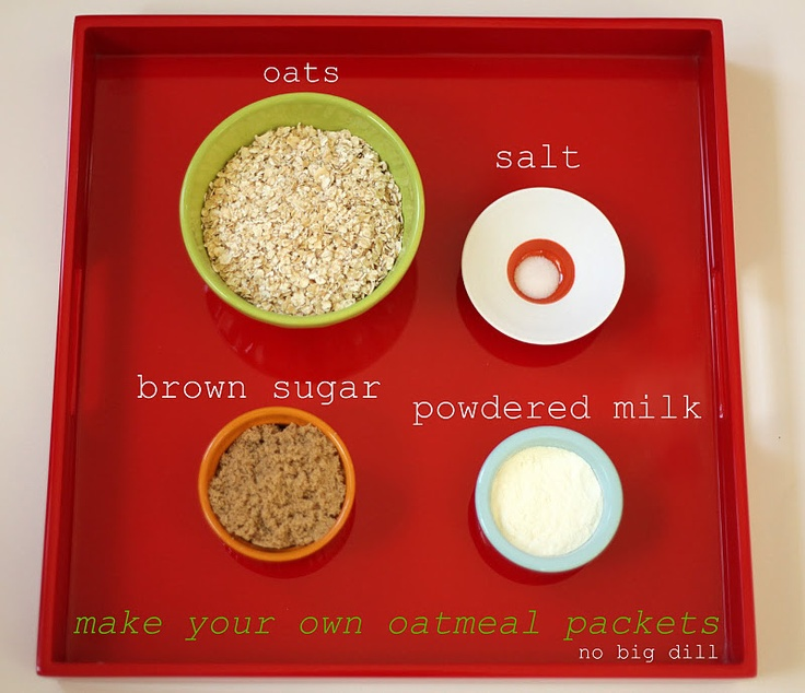 DIY oatmeal packets...really fun idea, and can make it healthy too