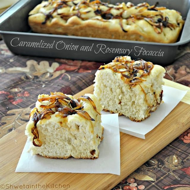 Shweta in the Kitchen: Caramelized Onion and Rosemary Focaccia