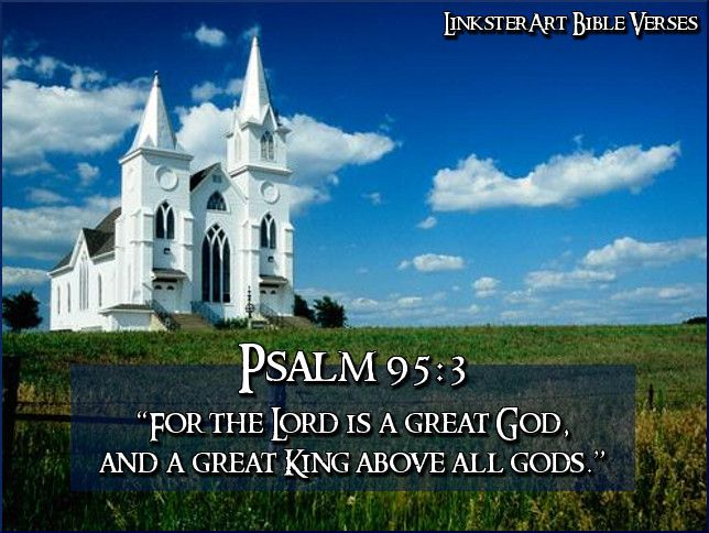 psalm 95 3 the old testament pinterest. Black Bedroom Furniture Sets. Home Design Ideas