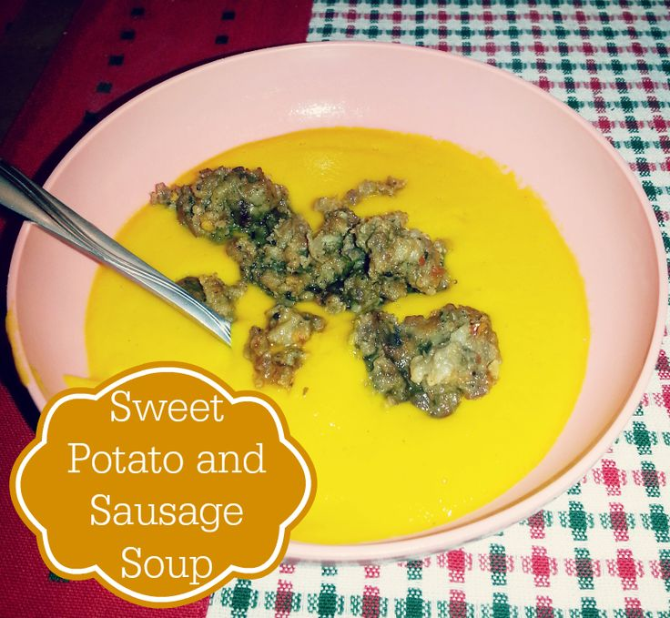 Recipe: Sweet Potato and Sausage Soup | Soups on! | Pinterest