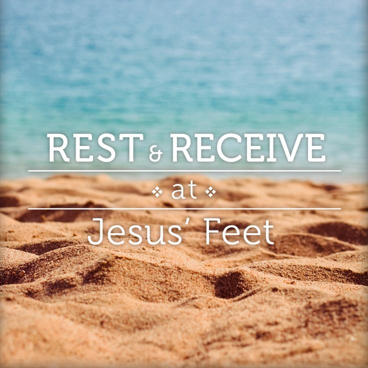 Rest & Receive at Jesus' Feet.