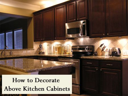 How to decorate above kitchen cabinets and other How to decorate the top of your kitchen cabinets