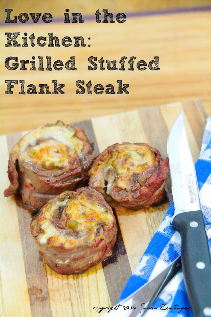 Love in the Kitchen: Grilled Stuffed Flank Steak on Day 2 of # ...