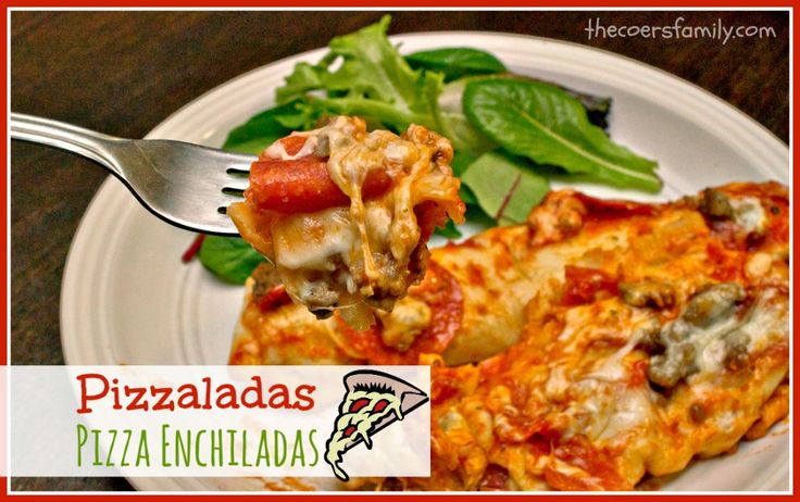 "Pizzaladas: Pizza Enchiladas - {The Coers Family}..""a super simple ..."