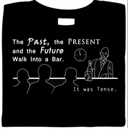 The past present amp future walk into a bar it was tense