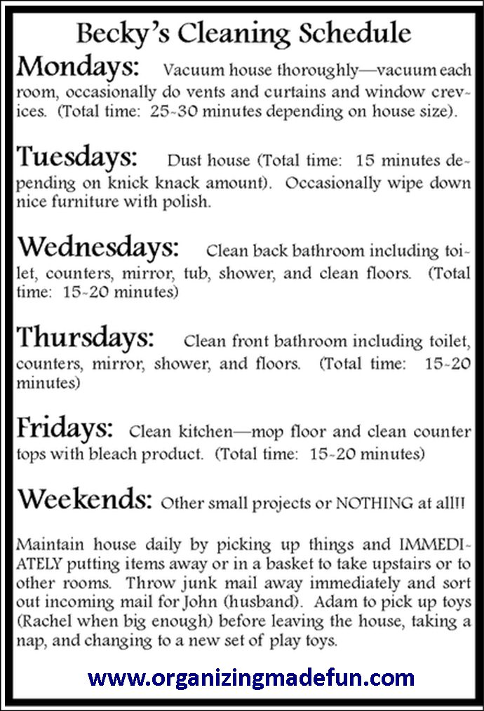 Cleaning tips from a blog.  I follow a similar schedule and can attest to the fact that it really works!