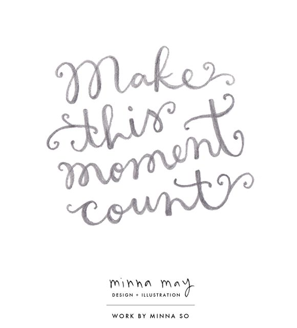 make this moment count {by minna so from minna may}