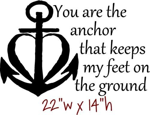 You are my anchor quotes