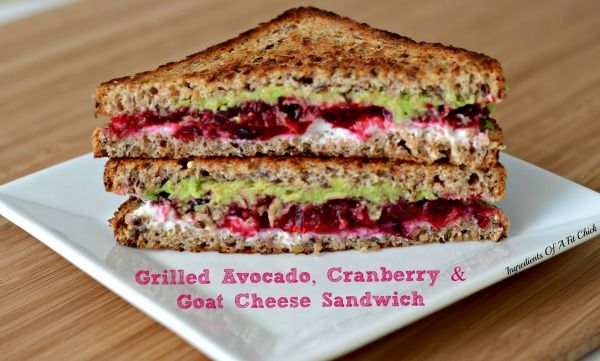 Grilled Avocado, Cranberry & Goat Cheese Sandwich AMAZING! Just made ...