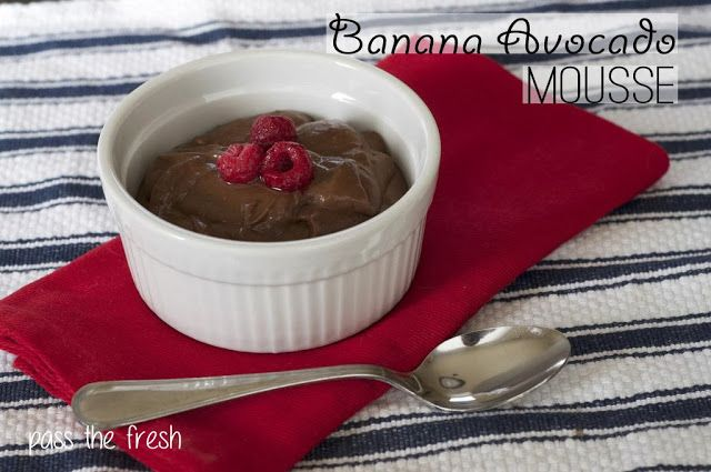 Pass the Fresh: Banana Avocado Mousse | Sweet Tooth | Pinterest
