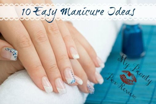 10 Easy Manicure Ideas