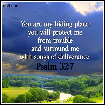 You are my hiding place......#protection #trouble #songs of deliverance #deliverance #psalm #psalms