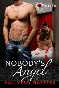 Nobody's Angel (#2) - Kallypso Masters  Ohhh Marc!! *sigh*