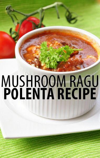 Need to try this Polenta Mushroom Ragu Recipe that Clinton Kelly ...