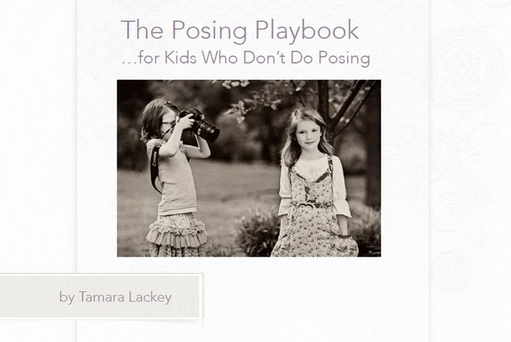Playbook for kids who don t do posing children posing guide