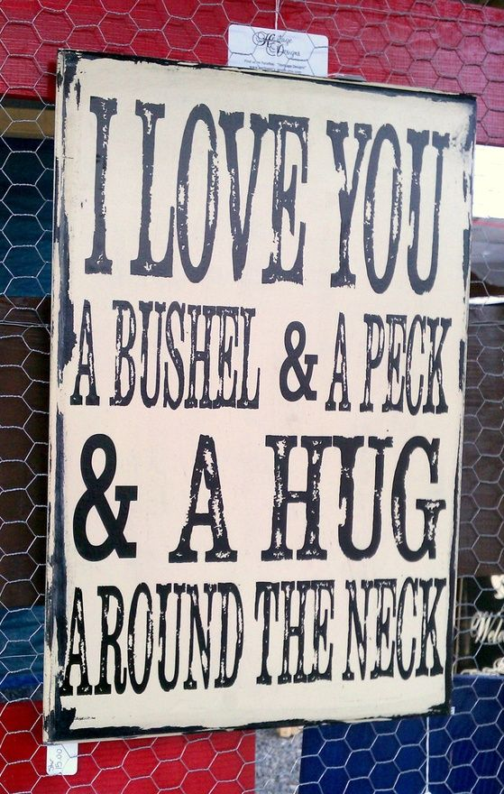 Reynolds and Pittman family members...  Vintage distressed sign I love you a bushel by HeritageDesignsTH, $45.00