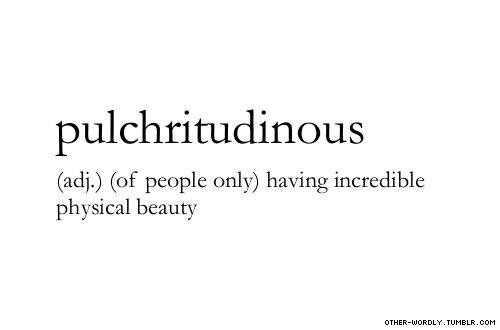 "pronunciation    ""pul-kri-'tou-din-us\                               #pulchritudinous, english, adjective, origin: greek, beauty, person, gorgeous, gorgeous person, beautiful,"
