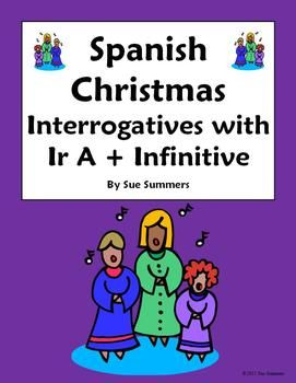 Spanish Christmas Ir A + Infinitive & Interrogatives by Sue Summers ...