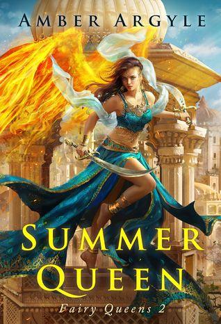 Summer Queen (Fairy Queens, #2) by Amber Argyle