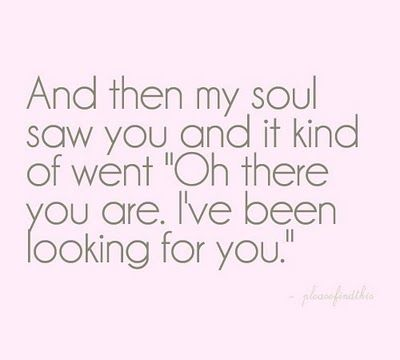 is that what happens when you find your soul mate? I'm thinking yes....