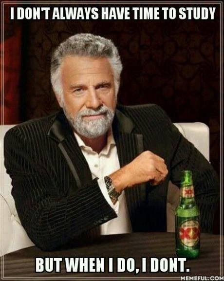 i Don't Always Have Time to Study , but...