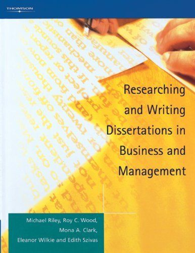 researching and writing dissertations in business and management by michael riley