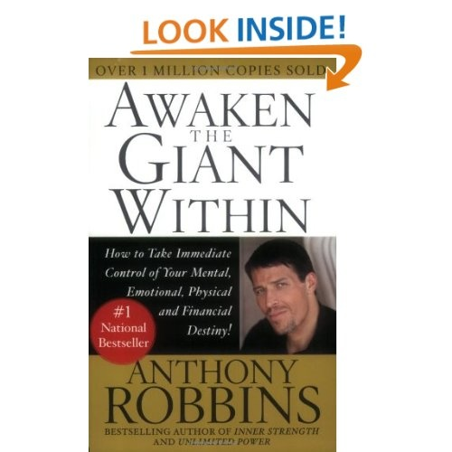 the influence of the book awaken the giant within Which are good books that are similar to unlimited power by anthony robbins a quick one: 1) the law of success, by napoleon hill 2) the power of focus, by jack canfield 3) awaken the giant within, by anthony robbins.