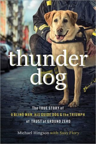 Thunder Dog: The True Story of a Blind Man, His Guide Dog, and the Triumph of Trust at Ground Zero by Michael Hingson.  Junior Title Choice. Discover how blindness and a bond between dog and man saved lives and brought hope during one of America's darkest days.